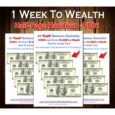 1 Week To Wealth Half-Page Flyer FB01